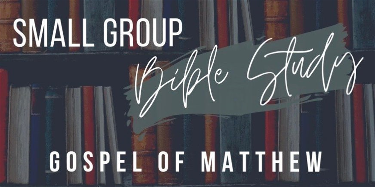 Small Group Bible Study - Gospel of Matthew Event Logo